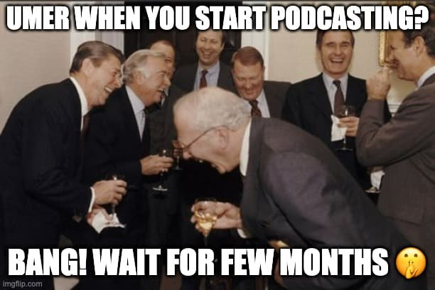 When you start podcasting?