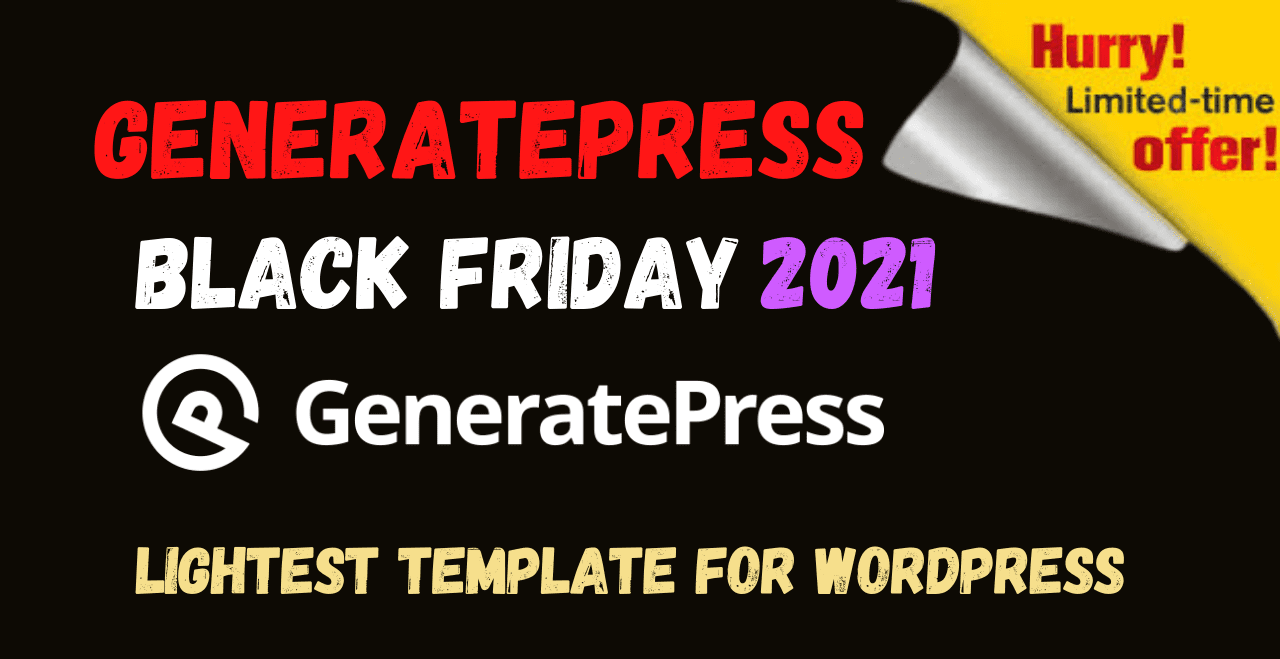 Generatepress Black Friday Deal 2021: SAVE 40$ in your pocket